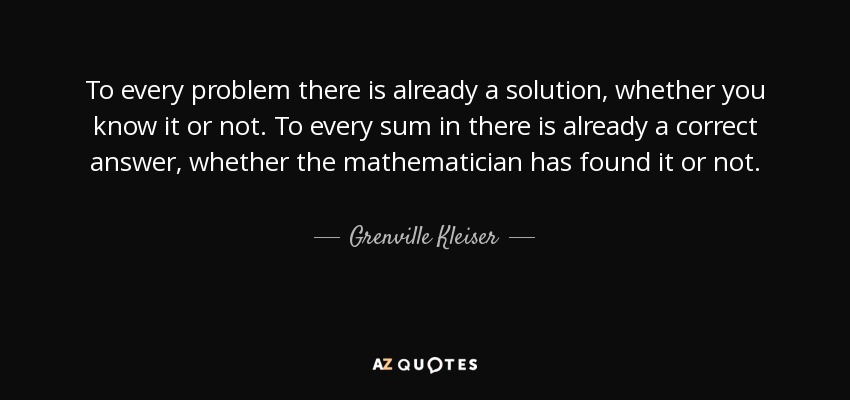 Grenville Kleiser Quote To Every Problem There Is Already A
