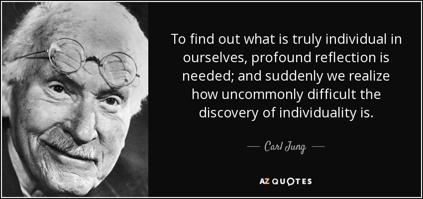 To find out what is truly individual in ourselves, profound reflection is needed; and suddenly we realize how uncommonly difficult the discovery of individuality is. - Carl Jung