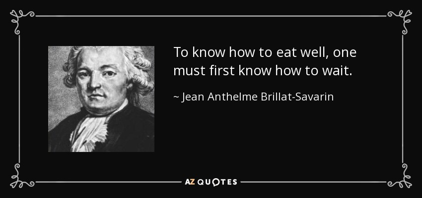 Jean Anthelme Brillat-Savarin Quote: To Know How To Eat