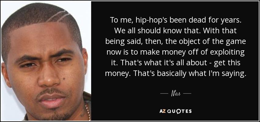 Image result for hip hop is dead nas