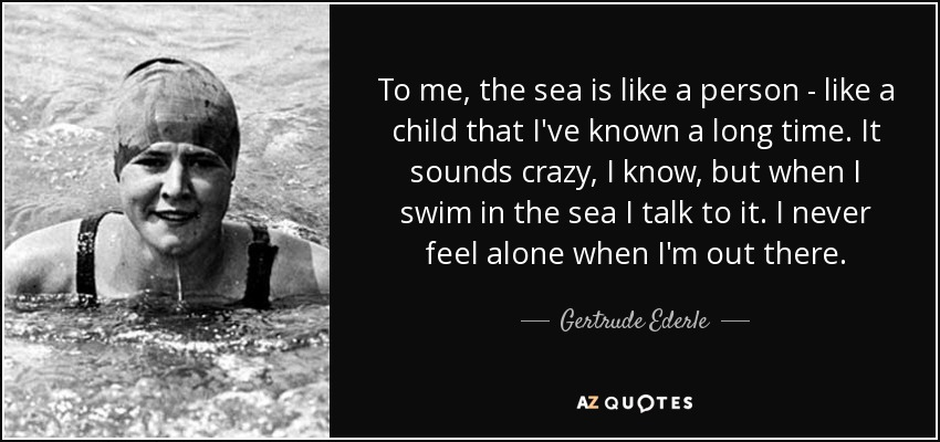 TOP 7 QUOTES BY GERTRUDE EDERLE
