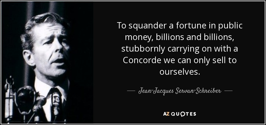 Jean-Jacques Servan-Schreiber quote: To squander a fortune in ...