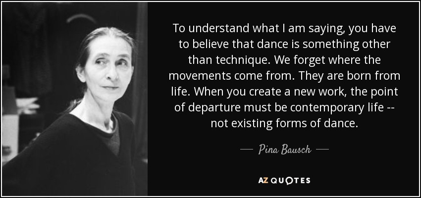 Top 13 Quotes By Pina Bausch A Z Quotes