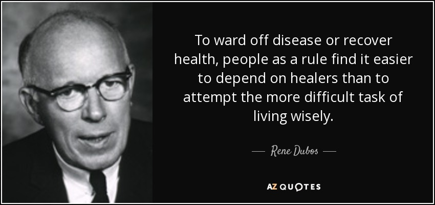 rene dubos quote to ward off disease or recover health people as a