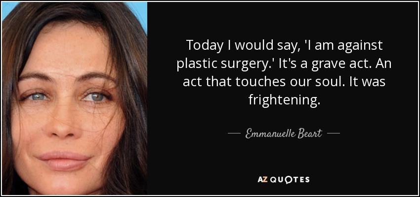 against plastic surgery