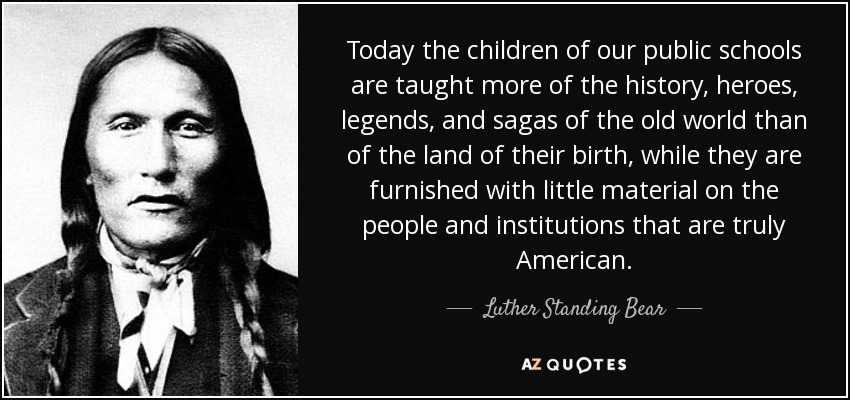 Luther Standing Bear Quote Today The Children Of Our Public Schools