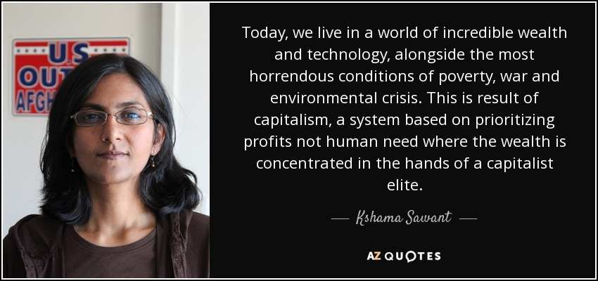 Kshama Sawant Quote Today We Live In A World Of Incredible Wealth
