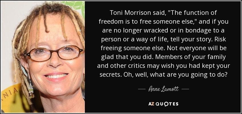 Toni Morrison said,