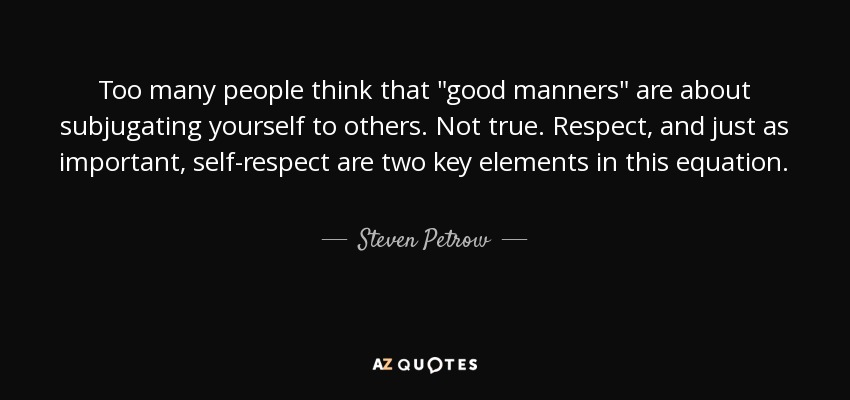Steven Petrow Quote Too Many People Think That Good Manners Are