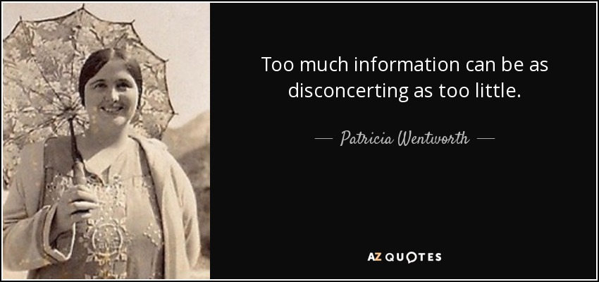 Patricia Wentworth Quote Too Much Information Can Be As