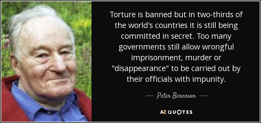 Torture is banned but in two-thirds of the world's countries it is still being committed in secret. Too many governments still allow wrongful imprisonment, murder or