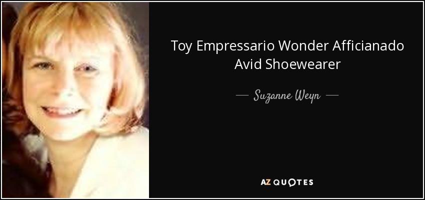 Toy Empressario Wonder Afficianado Avid Shoewearer - Suzanne Weyn