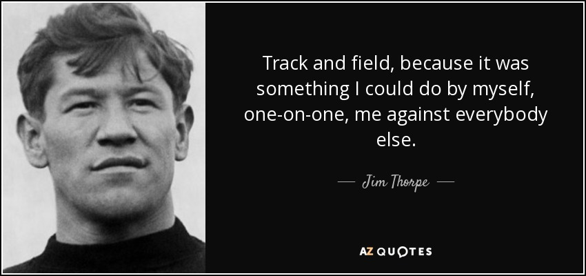 Jim Thorpe Quote Track And Field Because It Was Something I Could
