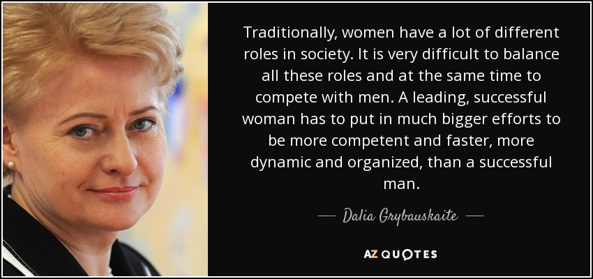 Dalia Grybauskaite Quote: Traditionally, Women Have A Lot