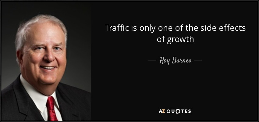 Traffic is only one of the side effects of growth - Roy Barnes