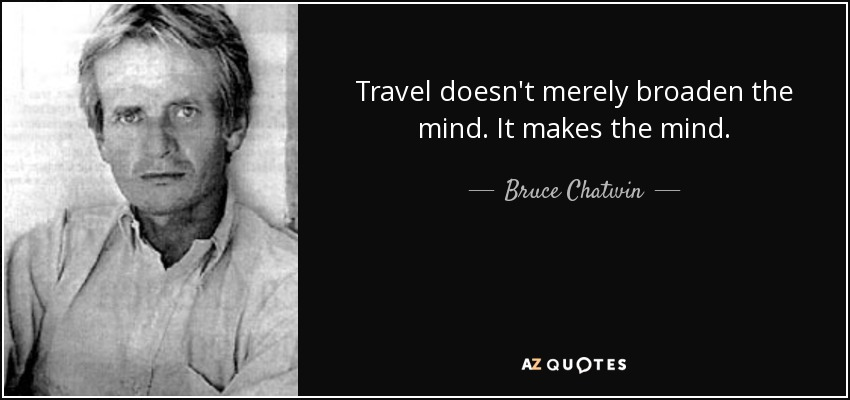Travel Is Fun And Broadens The Mind