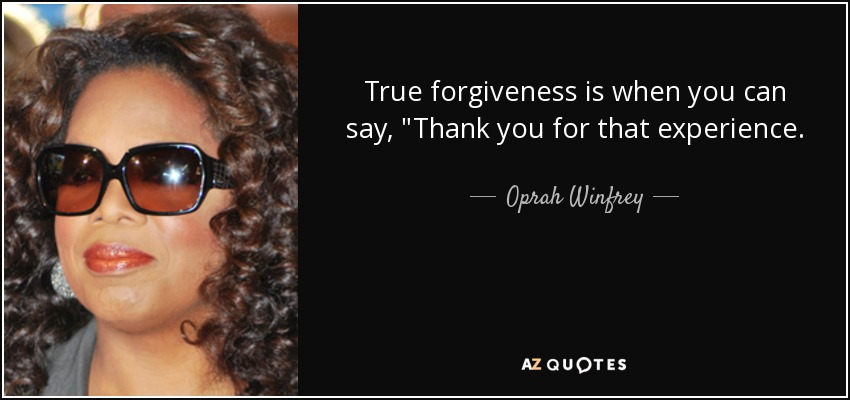 True forgiveness is when you can say,