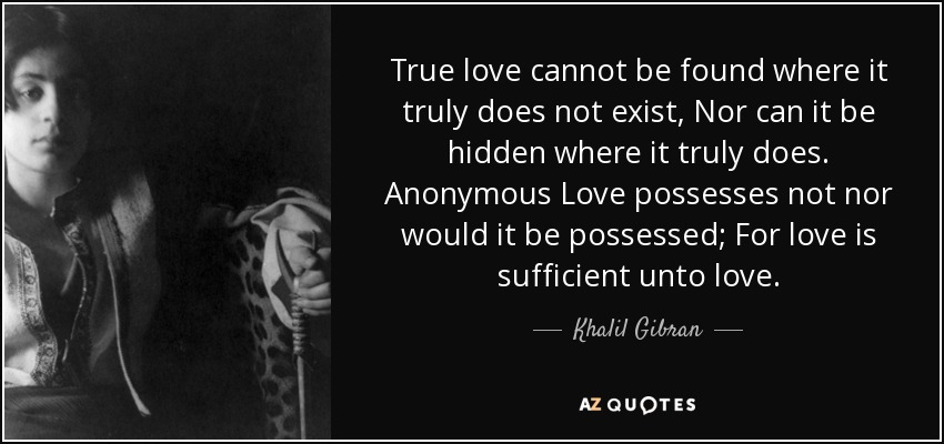 Khalil Gibran Quote True Love Cannot Be Found Where It Truly Does Not