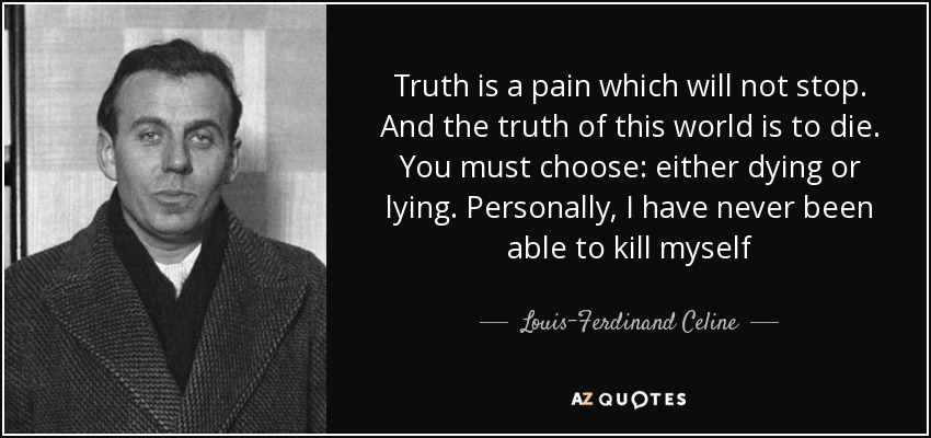 80 Quotes By Louis Ferdinand Celine Page 2 A Z Quotes
