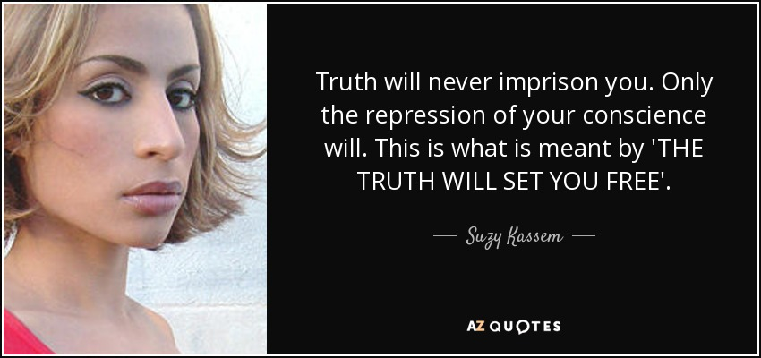 Top 18 Truth Will Set You Free Quotes A Z Quotes