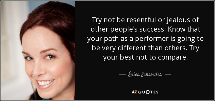 Erica Schroeder Quote Try Not Be Resentful Or Jealous Of Other