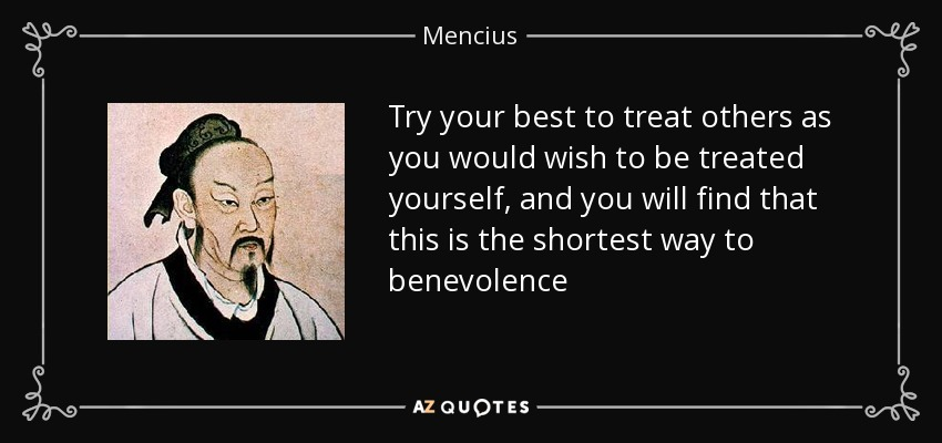 Mencius Quote Try Your Best To Treat Others As You Would Wish