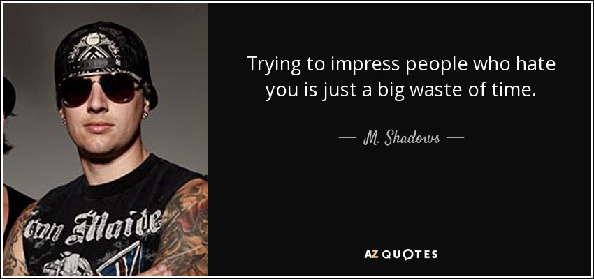 TOP 9 QUOTES BY M  SHADOWS | A-Z Quotes
