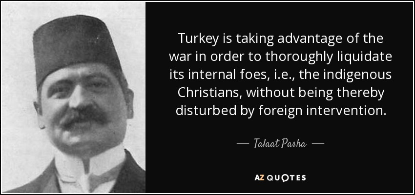 http://www.azquotes.com/picture-quotes/quote-turkey-is-taking-advantage-of-the-war-in-order-to-thoroughly-liquidate-its-internal-talaat-pasha-53-64-92.jpg