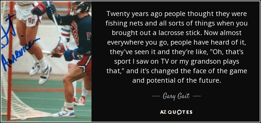 Lacrosse Quotes Endearing Quotesgary Gait  Az Quotes