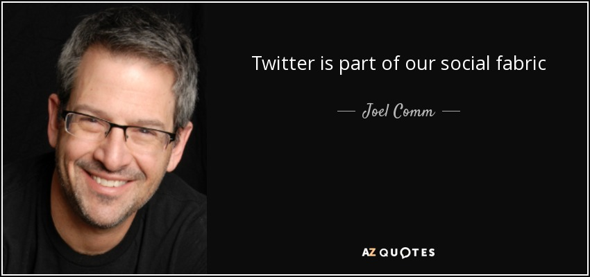 Twitter is part of our social fabric - Joel Comm