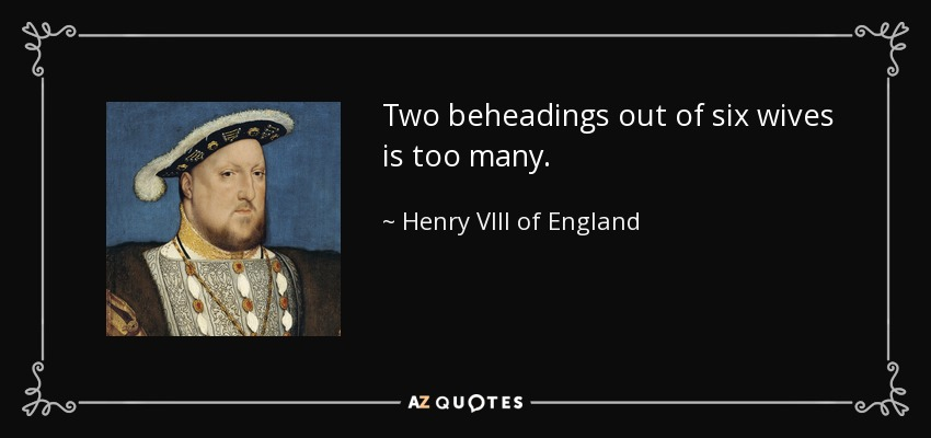 TOP 13 QUOTES BY HENRY VIII OF ENGLAND A-Z Quotes