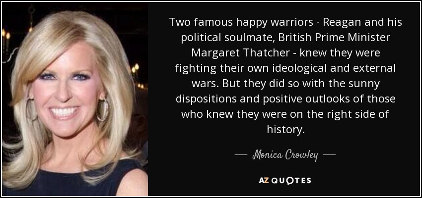 Monica Crowley Quote Two Famous Happy Warriors Reagan And His