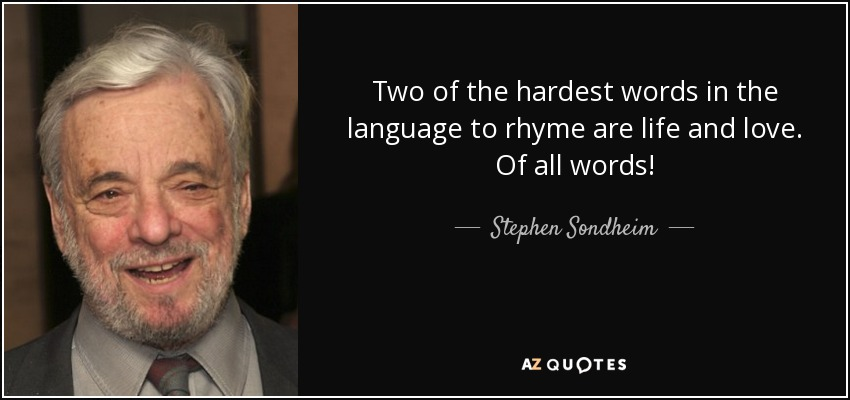 Stephen Sondheim Quote Two Of The Hardest Words In The Language To