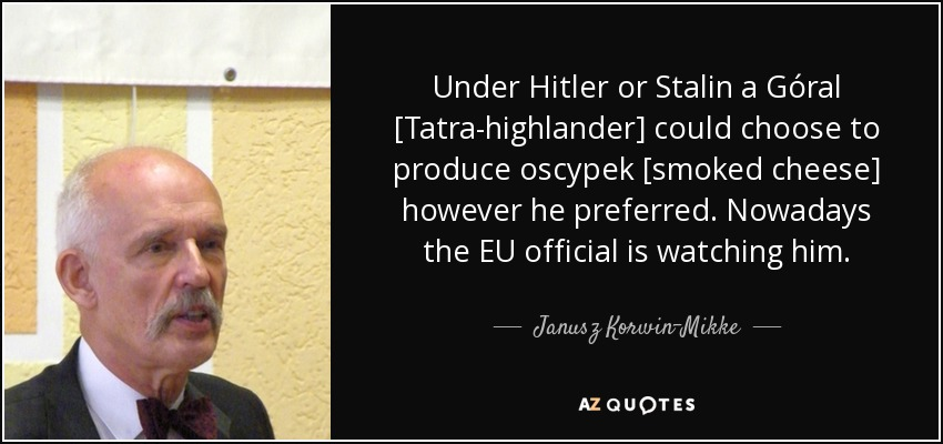 Highlander Quotes New Janusz Korwinmikke Quote Under Hitler Or Stalin A Góral Tatra