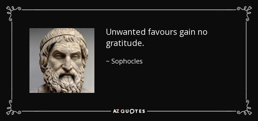 Kết quả hình ảnh cho Unwanted favours gain no gratitude.