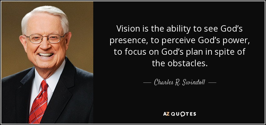 charles r swindoll quote vision is the ability to see god s