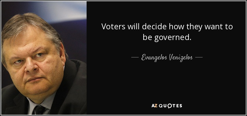 Voters will decide how they want to be governed. - Evangelos Venizelos
