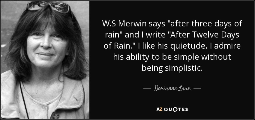 Dorianne Laux after twelve days of rain