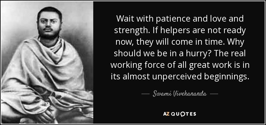 Swami Vivekananda Quote Wait With Patience And Love And Strength