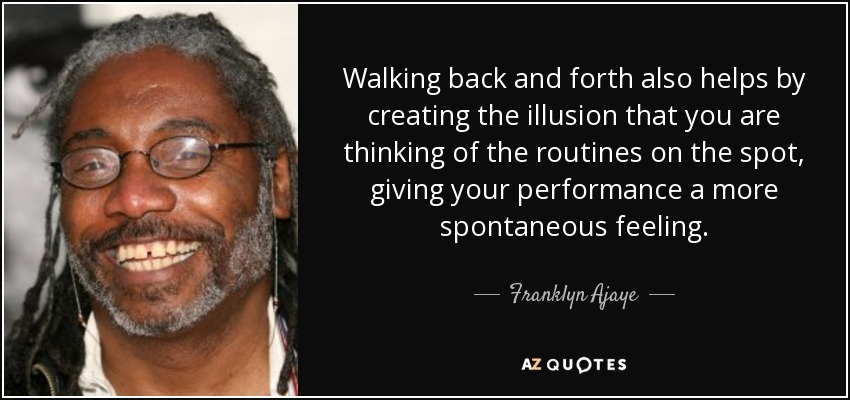 Franklyn Ajaye Quote: Walking Back And Forth Also Helps By