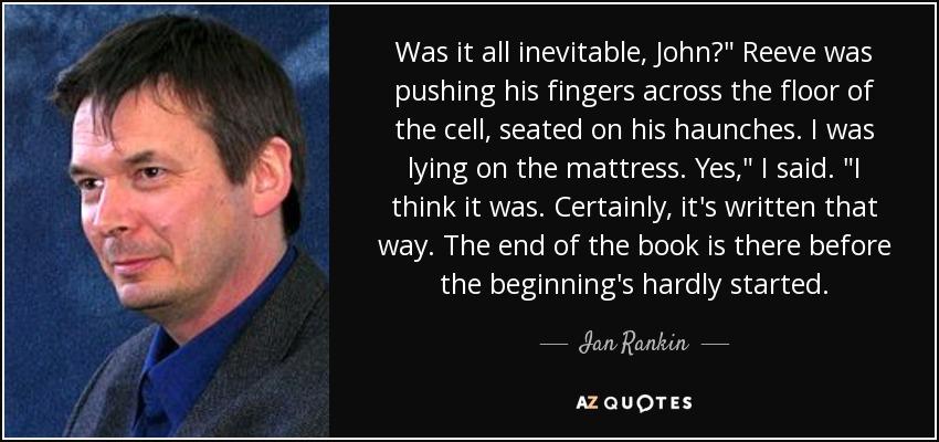 Was it all inevitable, John?