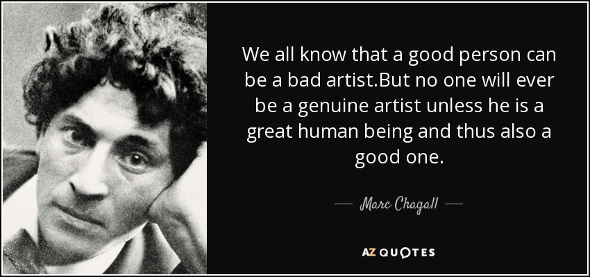 Marc Chagall Quote We All Know That A Good Person Can Be A