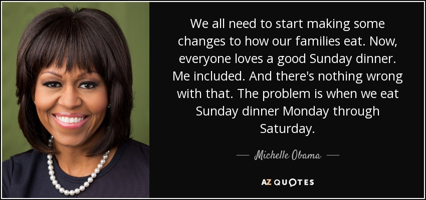 michelle obama quote we all need to start making some changes to