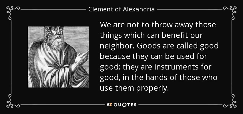 Clement Of Alexandria Quote We Are Not To Throw Away Those Things
