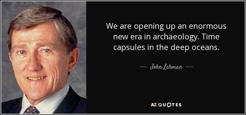john lehman quote we are opening up an enormous new era in