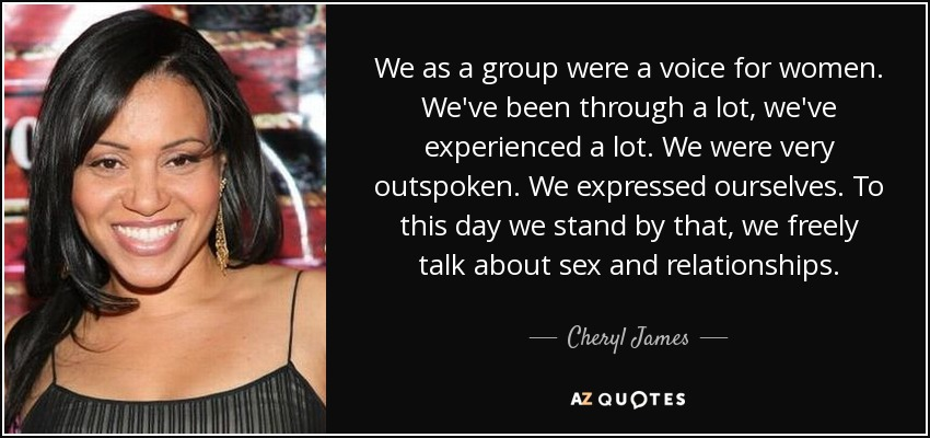 Cheryl James Quote We As A Group Were A Voice For Women Weve