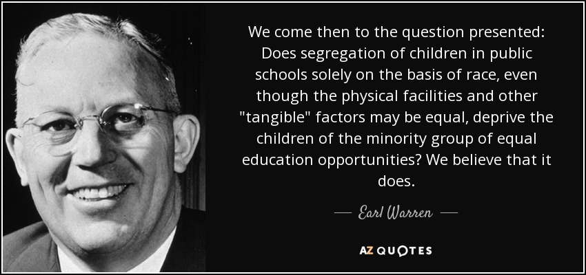 We come then to the question presented: Does segregation of children in public schools solely on the basis of race, even though the physical facilities and other