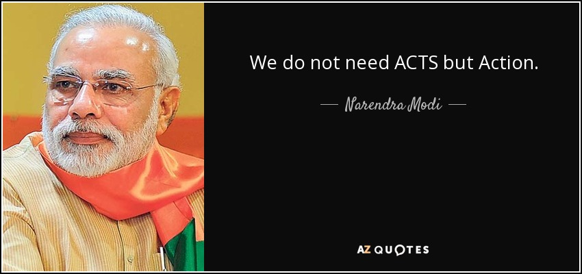 We do not need ACTS but Action. - Narendra Modi