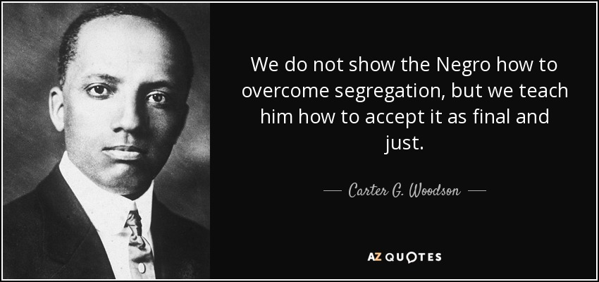 50 Quotes By Carter G Woodson Page 3 A Z Quotes