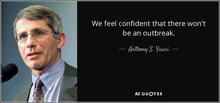 We feel confident that there won't be an outbreak. - Anthony S. Fauci